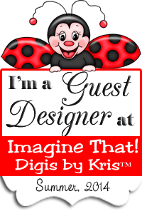 July and August 2014 - Summer Guest Designer for Imagine That!