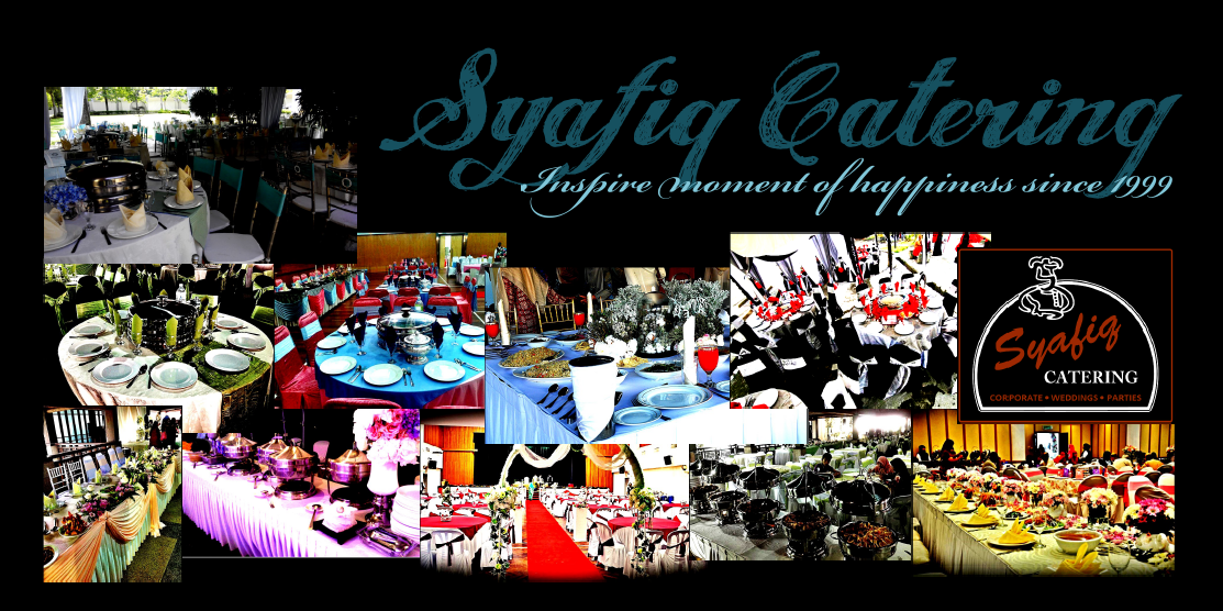 Syafiq Catering - Inspire moments of happiness since 1999