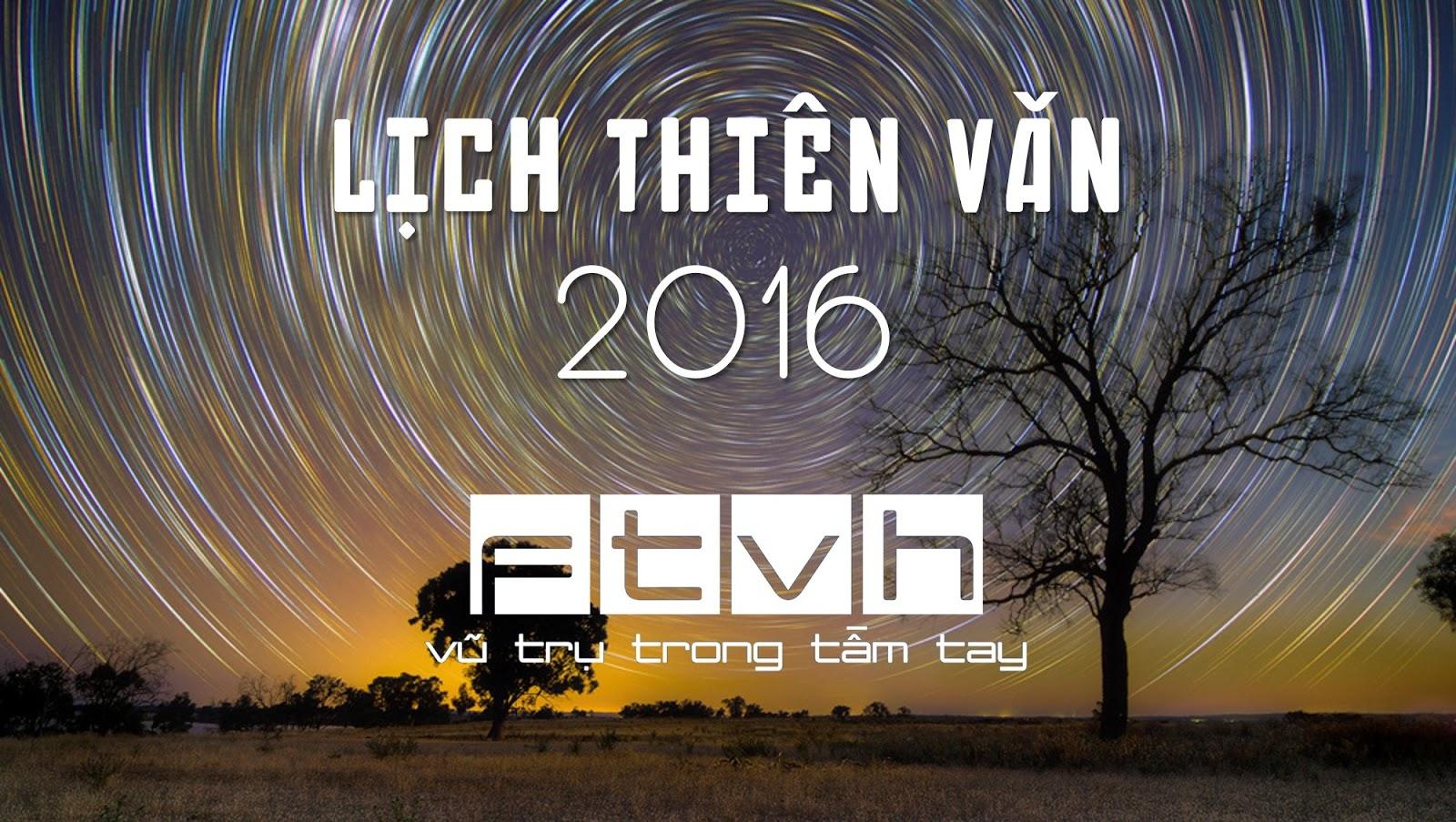 Lịch thiên văn năm 2016 bởi Ftvh - Vũ trụ trong tầm tay.