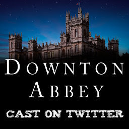Downton Abbey Cast on Twitter