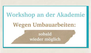 Workshoptermin Akademie