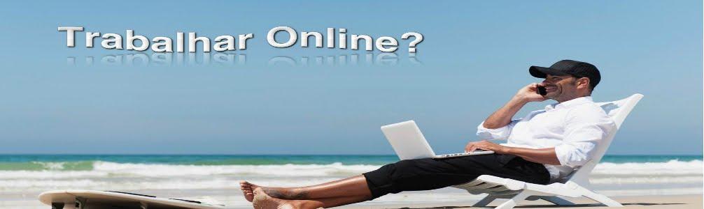 como ganhar dinheiro trabalhando atraves da internet