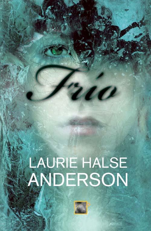 Reseña: Frío - Laurie Halse Anderson