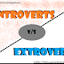 The Introverts and Extroverts: Introduction, Definitions and their nature as per psychology