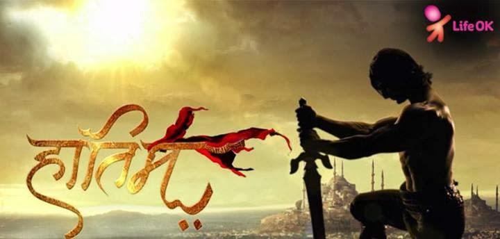 cast and of The adventures of hatim in life ok wiki, Life OK Hatim Serial Star Rajbeer singh, it is starts December 28, 2013
