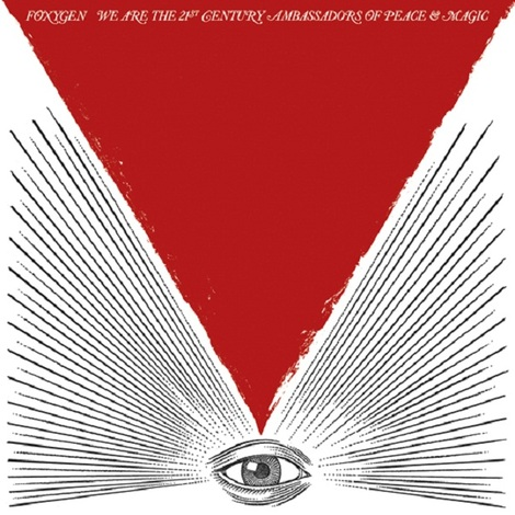FOXYGEN - (2013) We're The 21st Century Ambassadors Of Peace And Magic