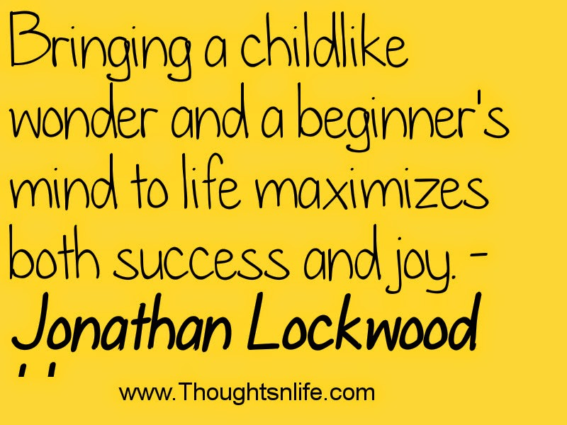 Thoughtsnlife.com : Bringing a childlike wonder...- Jonathan Lockwood Huie