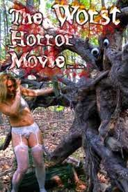 The Worst Horror Movie Ever Made (2005)