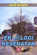 toko buku rahma: buku EKOLOGI KESEHATAN, pengarang koes irianto, penerbit alfabeta