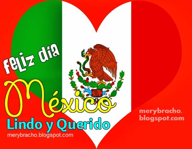 independencia de México, poema a México lindo, querido. feliz día mexicanos, imagen bandera y corazón