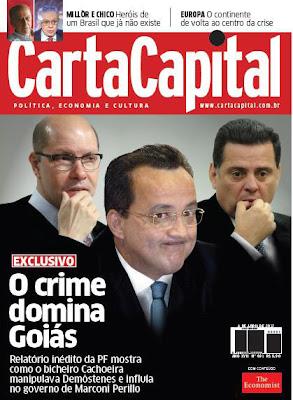 Capa da edição 691 da revista Carta Capital - O Crime Domina Goiás