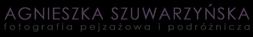 Agnieszka Szuwarzyńska - Fotografia Pejzażowa i Podróżnicza