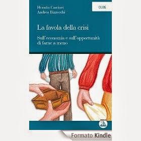 La Favola della Crisi - Sull'economia e sull'opportunità di farne a meno - eBook