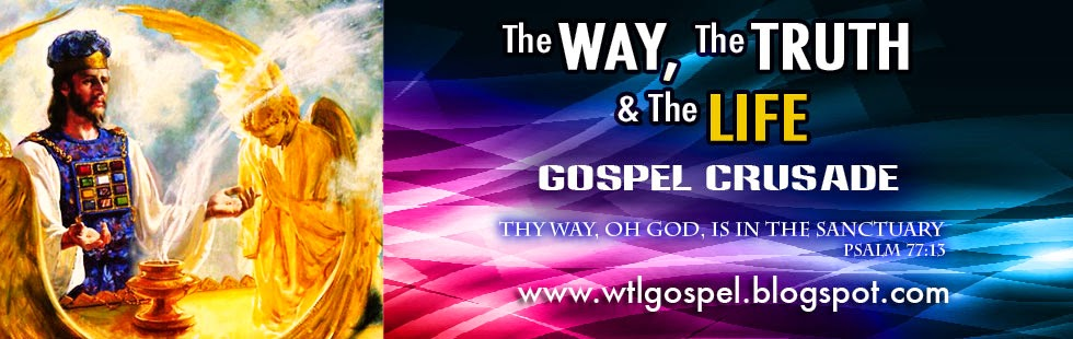 The Way, the Truth and the Life Gospel Crusade