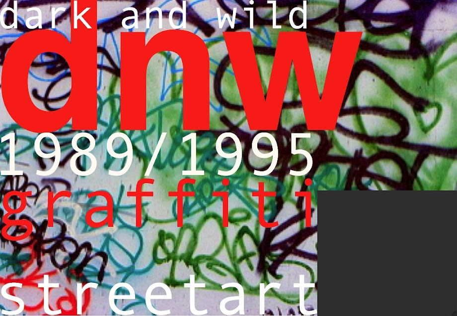 GRAFFITI STREET ART DARK AND WILD 1989/1995