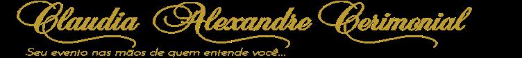 Cláudia Alexandre Cerimonial