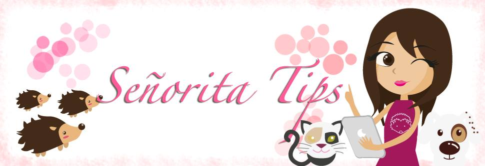 Señorita Tips