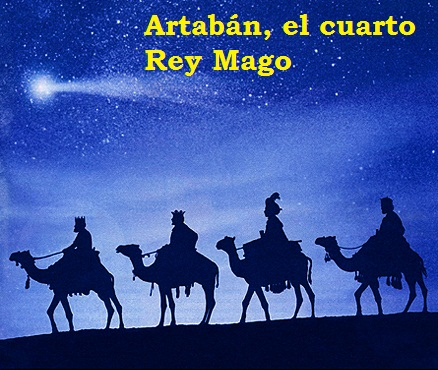 Artab n el cuarto rey magolos hijos de la tradici nlos for El cuarto rey mago