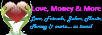 Love, Money, Friends, Jokes & more in tamil காதல், நட்பு , பணம், ஜோக்ஸ் & பல - தமிழில்