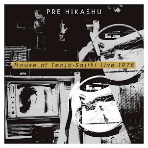 PRE HIKASHU / 天井棧敷館ライブ1978