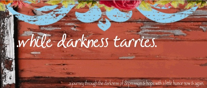 .while darkness tarries.