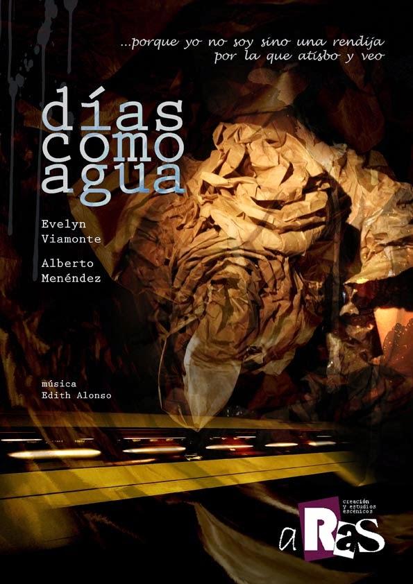DÍAS COMO AGUA: Teatro Lagrada. Del 1 al 4 de mayo