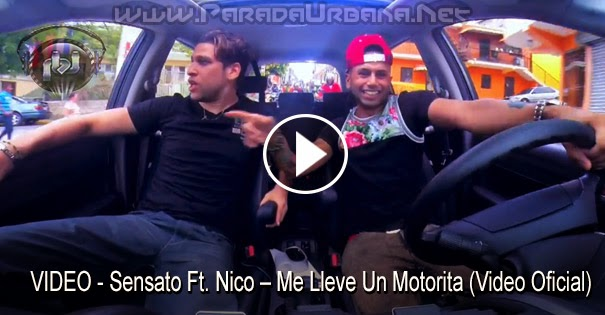 VIDEO - Sensato Ft. Nico – Me Lleve Un Motorita (Video Oficial)