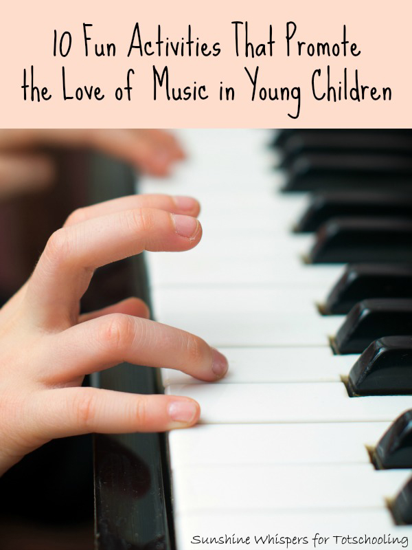 10 Fun Activities that Promote the Love of Music in Young Children
