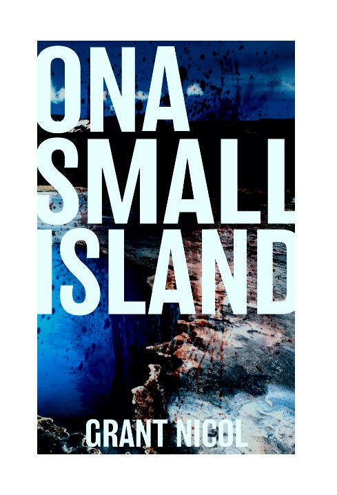 'On A Small Island', my debut novel has just been re-released by Fahrenheit Press.