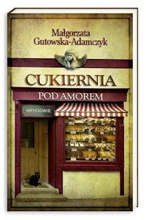 Małgorzata Gutowska-Adamczyk. Cukiernia pod Amorem. Hryciowie.