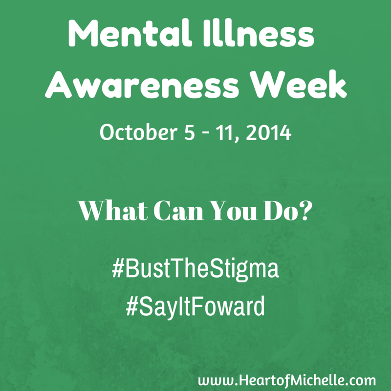 Mental Illness Awareness Week (also known as Mental Health Awareness Week) is October 5 - 11, 2014. What can you do to help #BustTheStigma and #SayItFoward?