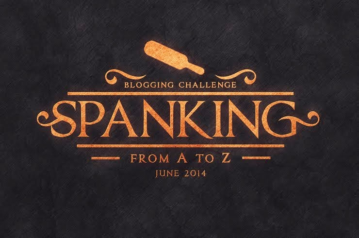 Spanking from A-Z Blogging Challenge June 2014