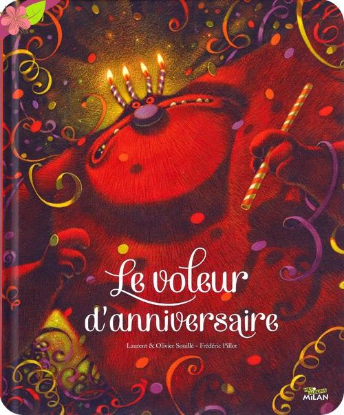 Le voleur d'anniversaire, de Laurent Souillé, Olivier Souillé et Frédéric Pillot
