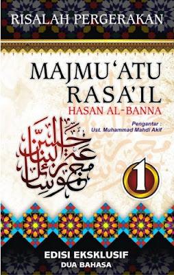 Kata Pengantar Buku Risalah Pergerakan, Majmu'atu Rasa'il Imam Hasan Al-Banna, Oleh Mursyid 'Am Ikhwanul Muslimin, Al-Ustadz Muhammad Mahdi Akif