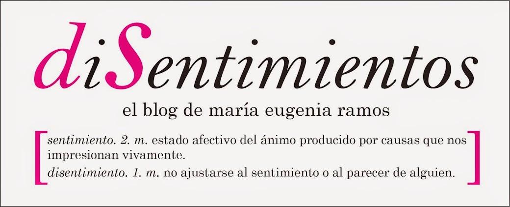 DiSentimientos - Blog de Maria Eugenia Ramos