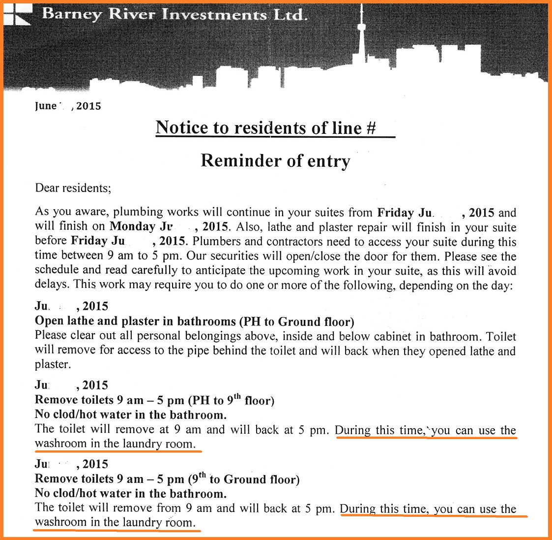 As you can see from the memo  the alternative solution proposed for tenants  who cannot  hold it  for 8 hours was to use the solitary toilet in the  laundry. 111 Raglan Ave  Toronto  ON M6C 2K9  The Tenants  Voice  111