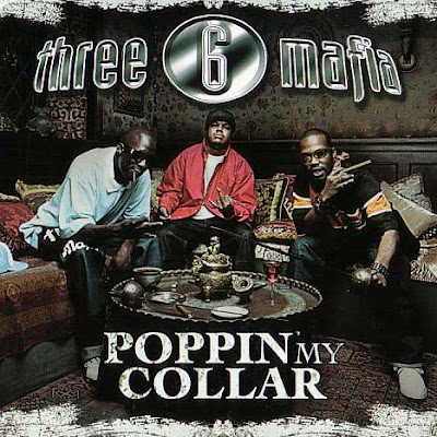 Three_6_Mafia-Poppin_My_Collar_(Cracktracks_Remix)-Promo_CDM-2006-XXL
