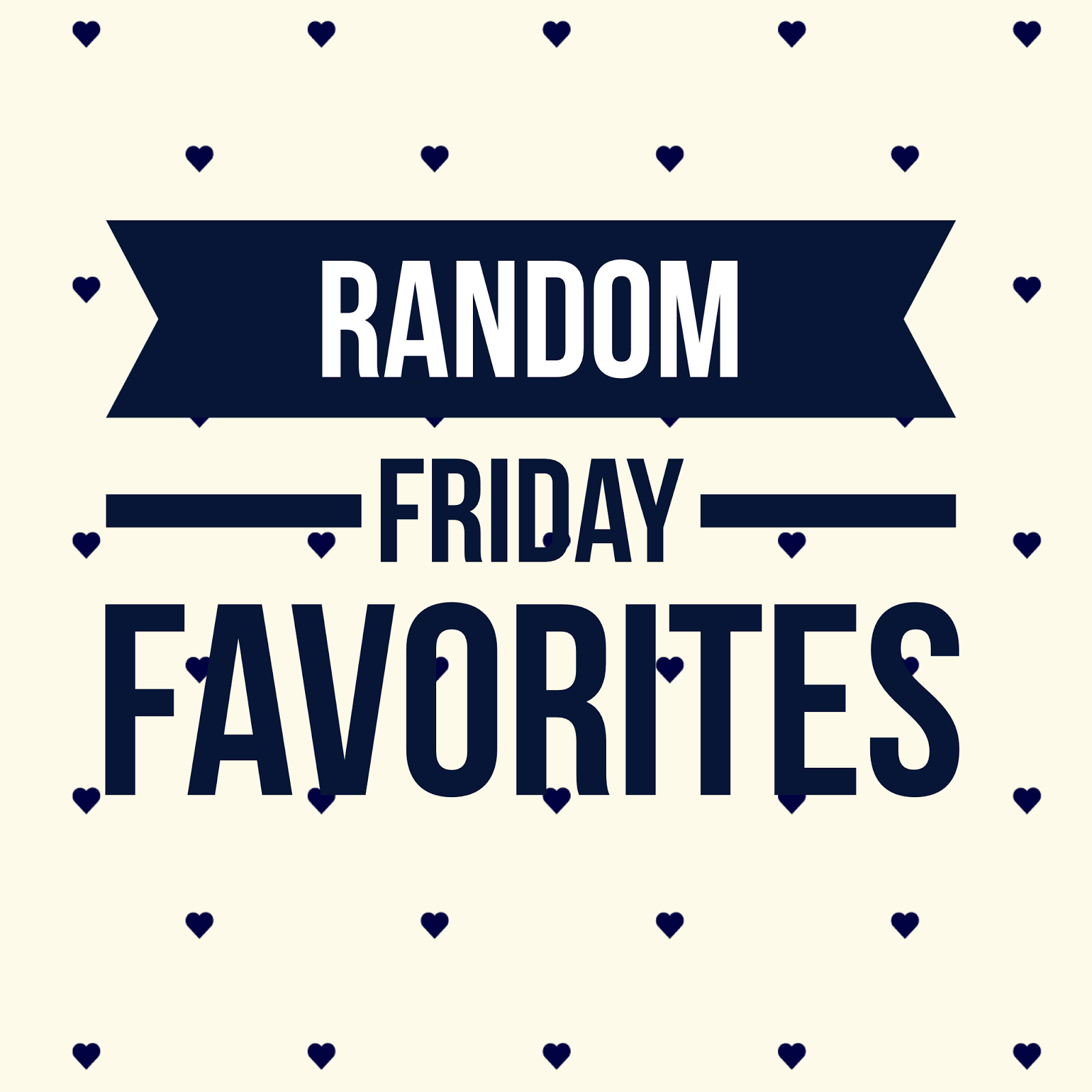 While I'm Waiting...Random Friday Favorites