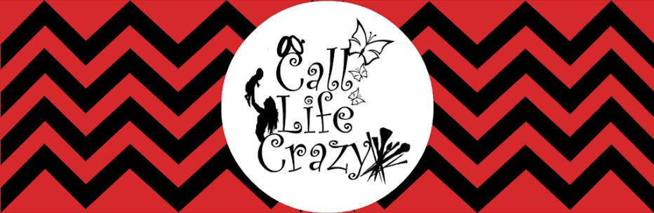 Call Life Crazy