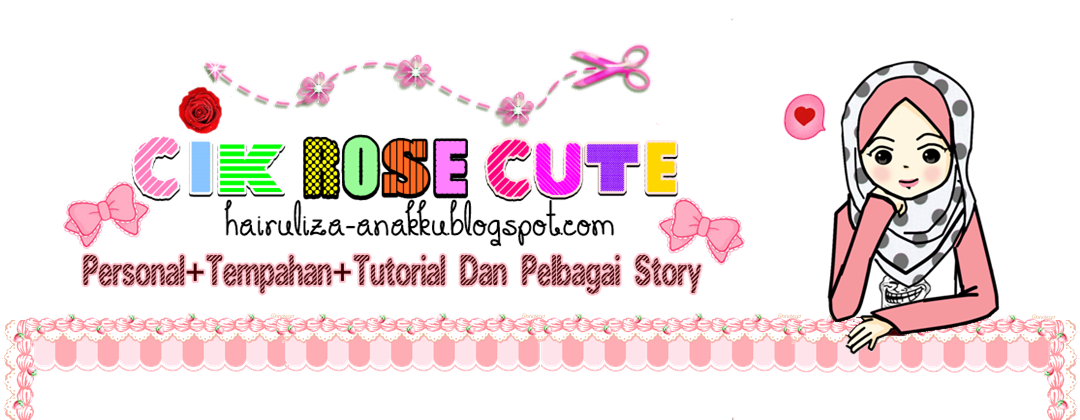♥Cik Rose Cute♥