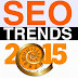 SEO Trends In 2015 For Google Search Engine