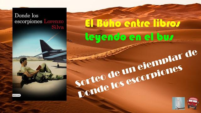 """SORTEO DE UN EJEMPLAR DE """"DONDE LOS ESCORPIONES"""" (LORENZO SILVA)"""