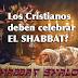 DEBATE ¿Deben los cristianos guardar el Sabbath?