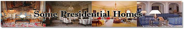 Some Presidential Homes