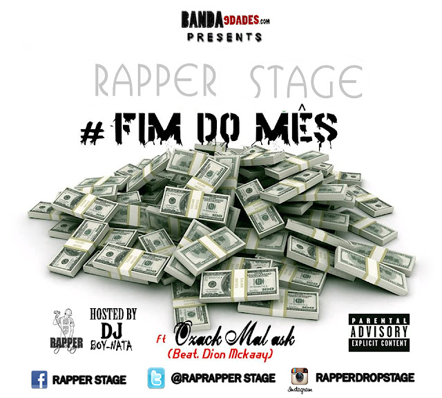 Rapper Stage – Fim do Mês (feat. Ozack Mal´Ask) [Beat. Dion Mckaay]