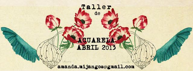 Taller intensivo de Acuarela durante Abril con Amanda Mijangos