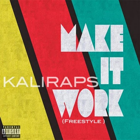KaliRaps – Make It Work (Freestyle) Lyrics