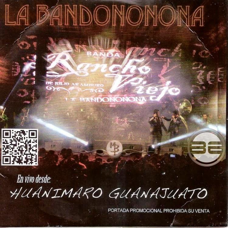 Banda Rancho Viejo - En Vivo Desde Huanimaro Guanajuato (CD 2013 ...