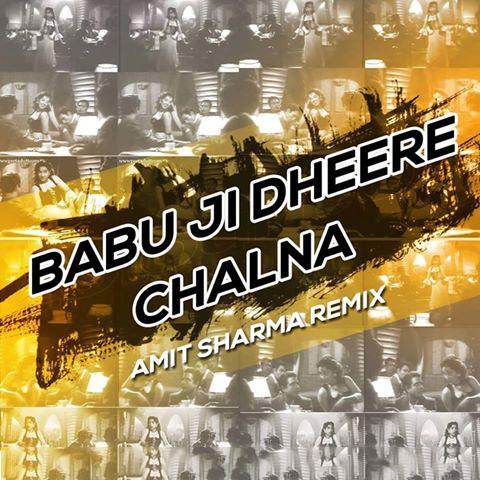 Babuji Dheere (Amit Sharma Remix)