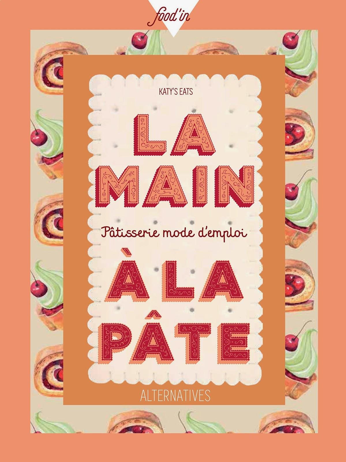 La Main à la pâte : Pâtisserie mode d'emploi, Livre la main à la pâte, livre Gallimard, food'in, pâtisserie mode d'emploi, auteur culinaire, livre pâtisserie